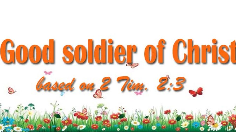 Good soldier of Christ based on 2 Tim